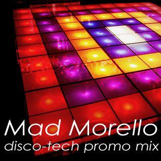 Mad Morello - Disco-Tech Promo Mix