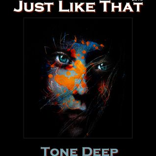 Just Like That by Tone Deep (Jan 2016)