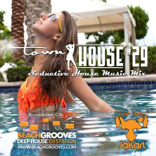 townHOUSE 29~Deep & Vocal House Music & Nu-Disco mix~BeachGrooves Deep House Radio Ibiza 18-Jul-2016