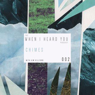 When I Heard You 002: Chimes