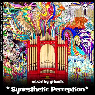 #106 Synesthetic Perception [mixed by Юrkanik] 2010