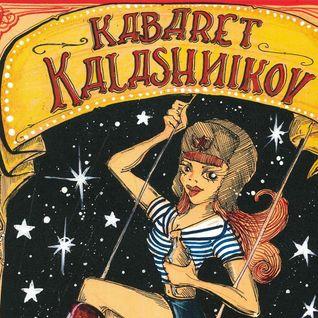 Kabaret Kalashnikov Vol. 2  (A wild-postsowjet-hedonistic-vodka-variété-show!)