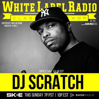 White Label Radio Ep.147 Special Guest: DJ Scratch