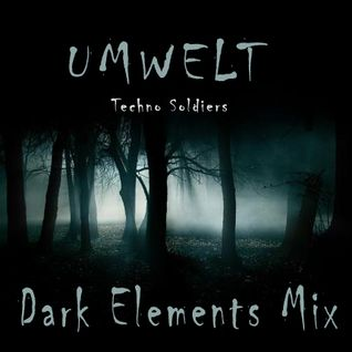 Umwelt aka Techno Soldiers - Dark Elements Mix @ Newflesh Studio (2013)