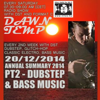 Annual Summary 2014 pt2 Bass Music & Dubstep - special set by DST @ Tilos Dawn Tempo 20/12/2014