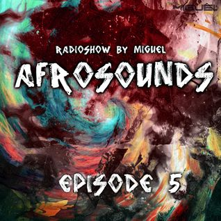 AFROSOUNDS - EPISODE 5 by MIGUEL (ESPECIAL KIZOMBA)