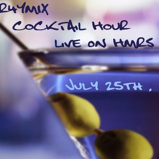 R4YM1X - IT'S COCKTAIL HOUR live @HMRS July 25th 2015
