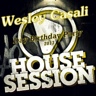 Wesley Casali - Heating For Birthday Party DEZ.2013.