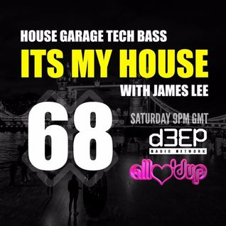 James Lee - ITS MY HOUSE 27.02.16