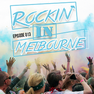 Rockin' In Melbourne Epis.13 - Melbourne Bounce Project (Electro House 2015)