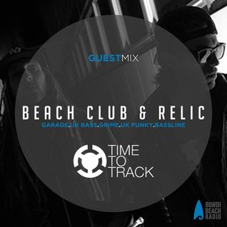 (Exclusive)[Time To Track Guest Mix] by Beach Club & Relic [Bondi Beach Radio, Sydney - Australia]