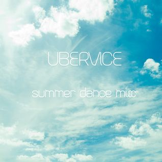 UberVice's Summer Dance Mix