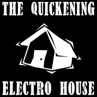 The Quickening Electro House Episode 9
