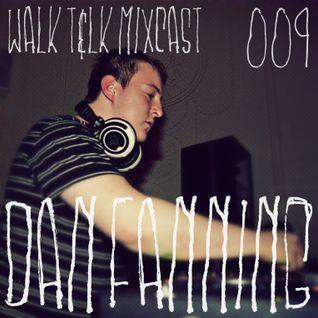 WALK T&LK Mixcast 009 | Dan Fanning