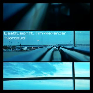NORDSÜD by BEATFUSION ft. TIM ALEXANDER