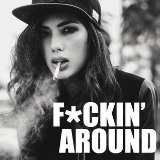 F*ckin' Around 4
