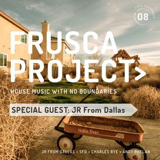 FRUSCA Project #8 with Special Guest JR from Dallas