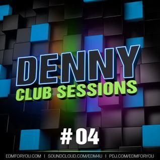 Denny - Club Sessions #04