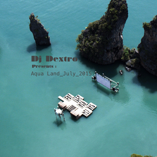 Dj Dextro_Presents_Aqua_July_2015