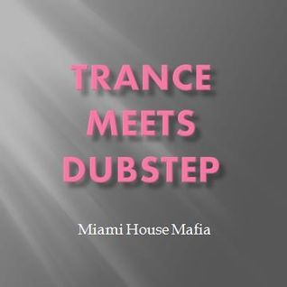 Trance Meets Dubstep Volume 1