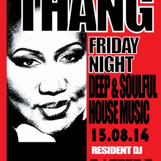 THANG - FRIDAY NIGHT DEEP & SOULFUL HOUSE MUSIC - RESIDENT DJ - DJ GREG G