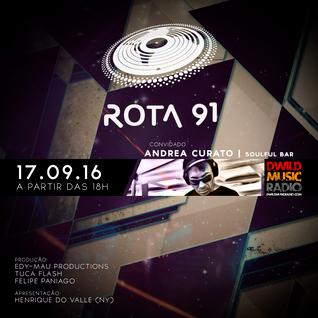 Rota 91 - 17/09/2016 - convidado - andrea curato - dwildmusicradio