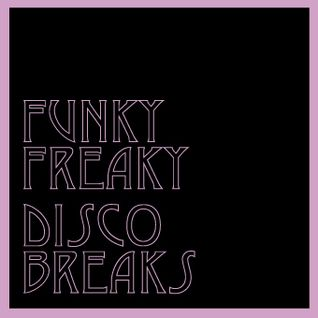 FUNKY FREAKY DISCO BREAKS