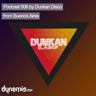Podcast 006 by Duncan Disco