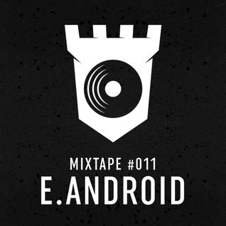 MIXTAPE #011 - E.android