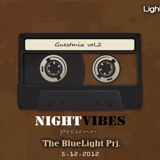 NIGHT VIBES Mix Show, 05.12 Guestmix The BlueLight Prj.