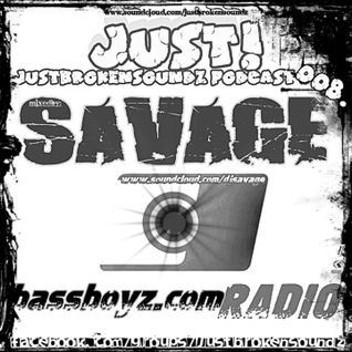 Savage - JustBrokenSoundz Podcast 4 www.Bassboyz.com Spain