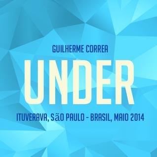 Guilherme Correa - [Under] - Ituverava, São Paulo - Brasil, Maio 2014