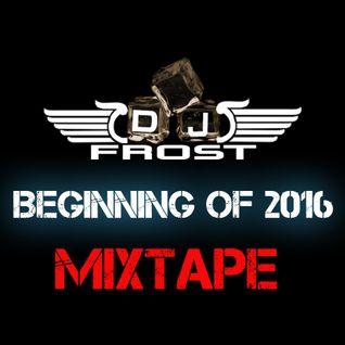 Beginning Of 2016 MixTape