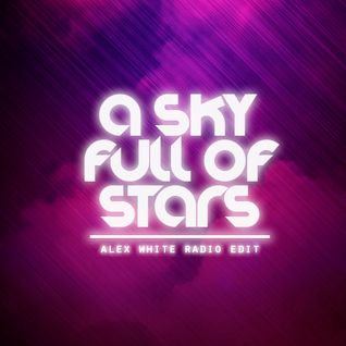 A Sky Full Of Stars (Alex White Radio Edit) - Coldplay vs Sultan & Ned Shepard