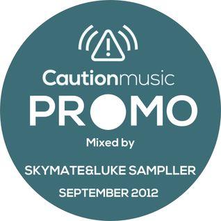 Skymate & Luke Sampller - Caution Music Night Promo Mix September 2012