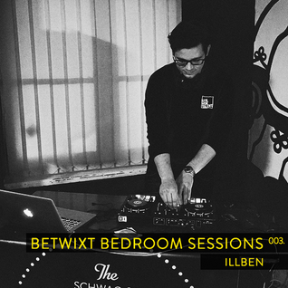 illben - BETWIXT Bedroom Sessions #003