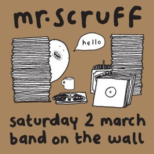 Mr Scruff DJ Mix from Band on the Wall, Manchester, Sat 2nd March 2013