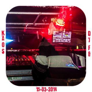 Dj Fe - Kaos 15-03-2014