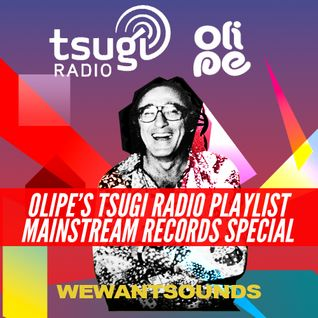 Olipe's Tsugi Radio Playlist: Mainstream Records Special