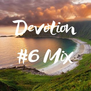 Devotion #6 Mix
