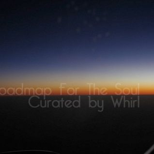 Roadmap For The Soul - Curated by Whirl