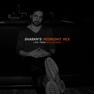 Sharam's Midnight Mix - Live from Beta Denver
