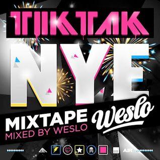 TIKTAK NYE Mixtape mixed by Weslo