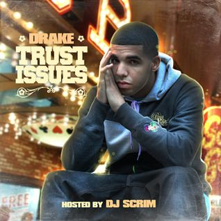 Drake - Trust Issues (Mixtape)