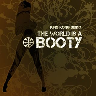 The World is a Booty