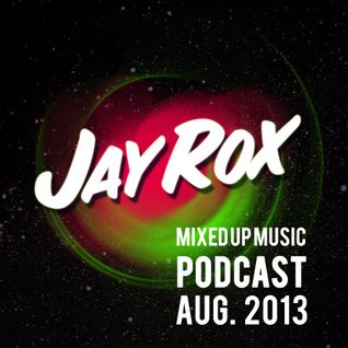 Jay Rox - Mixed up Music - August 2013