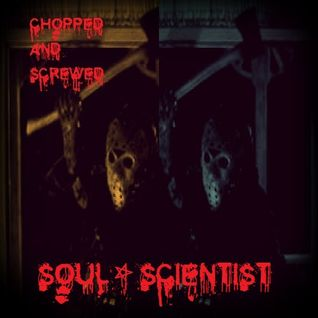 Chopped and Screwed Mix by sOuL_sCientiSt