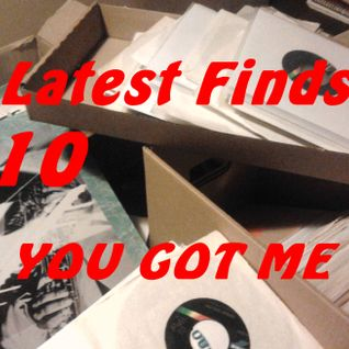 Latest Finds # 10: You Got Me