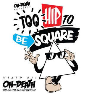 Too Hip To Be Square Minimix (Mixed By Oh-Death)