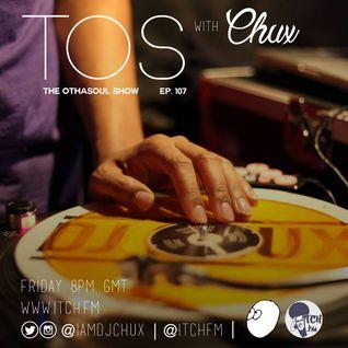 DJ Chux - The OthaSoul Radio Show 107